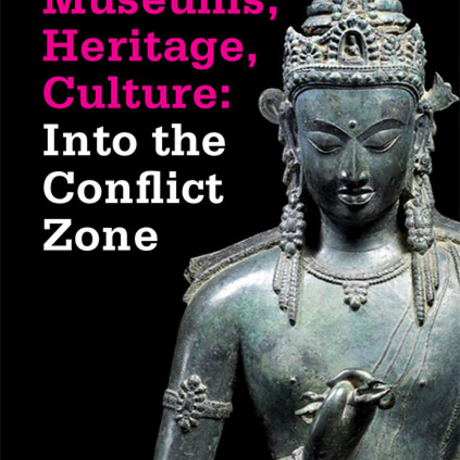 Museums, Heritage, Culture: Into the Conflict Zone