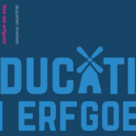 Education in heritage: how we (could) use heritage in the Dutch education system