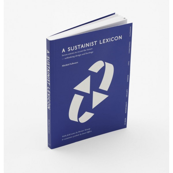A Sustainist Lexicon. Seven Entries to Recast the Future.